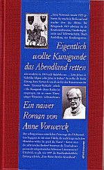Actually Kunigunde wanted to save the occident
