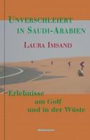 Unverschleiert in Saudi-Arabien
