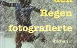 Der Mann, der den Regen fotografierte